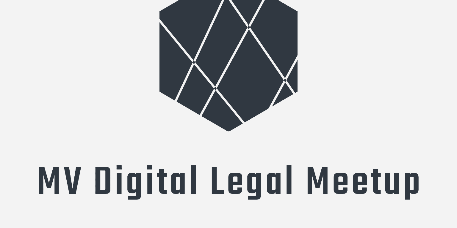 MV Digital Legal Meetup